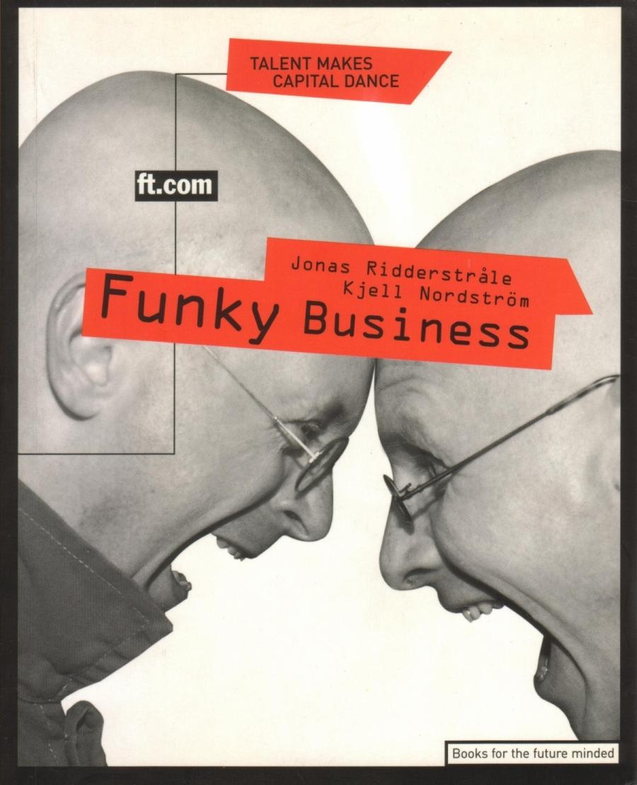 Обложка книги:  кьелл нордстрем, йонас риддерстрале - бизнес в стиле фанк. капитал пляшет под дудку таланта