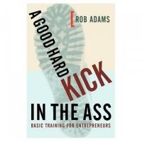Роб Адамс - Хороший увесистый пинок под зад