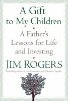 Джим Роджерс - Подарок моим детям