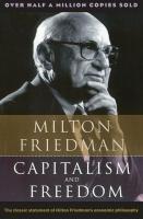 Мильтон Фридман - Капитализм и свобода