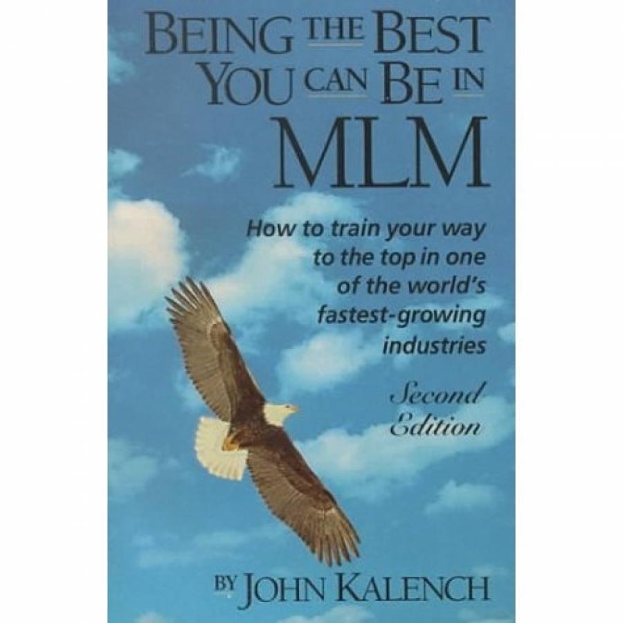 Обложка книги:  джон каленч john kalench - лучший, каким вы можете быть в mlm